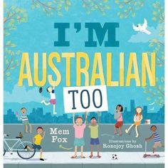 (Own) I'm Australian Too by Mem Fox - rhyming picture book