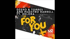 Dzeko And Torres & Maestro Harrell Ft Delora - For You