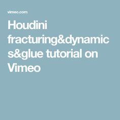 Houdini fracturing&dynamics&glue tutorial on Vimeo