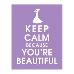 Keep Calm because You're Beautiful poster! Would be great to hang in a girly bathroom or bedroom :)