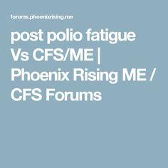 post polio fatigue Vs CFS/ME | Phoenix Rising ME / CFS Forums