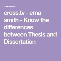 cross.tv - ema smith - Know the differences between Thesis and Dissertation