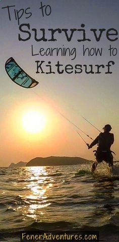 Kitesurfing is HARD! Check out these tips to Survive Your First Few Kitesurfing Lessons. www.FenerAdventur... kite boarding, kite surfing, kiteboarding, kitesurfing, kiting, vacation, travel tips, adrenaline junkie, adventure, sports, water sports, beach, waves