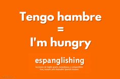 Espanglishing | free and shareable Spanish lessons = lecciones de Inglés gratis y compartibles: Tengo hambre = I'm hungry