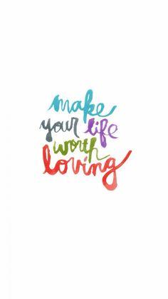 Make your #life worth #loving!