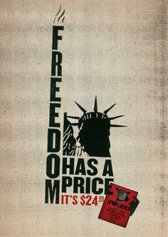 The Spinfluence: Freedom ad uses type with image to convey its message. The bold condensed san serif font with the darken black statue of liberty both work together as a unit.