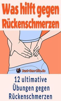 Was hilft gegen Rückenschmerzen - diese Tipps gegen Rückenschmerzen helfen dir genauso wie 12 Rücken-Übungen gegen Rückenschmerzen im unteren Rücken und im oberen Rücken. #rückenschmerzen #rückenübungen #übungengegenrückenschmerzen #rücken #gesunderrücken