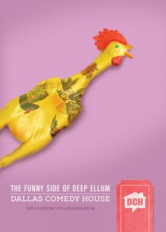 Outdoor advertisement created by Johnson & Sekin, United States for Dallas Comedy House, within the category: Recreation, Leisure. Comedy House, Rubber Chicken, Living In Dallas, Stand Up Comedy, Comedians, Advertising, Ads, Mixed Media, Commercial