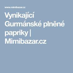 Vynikající Gurmánské plněné papriky | Mimibazar.cz