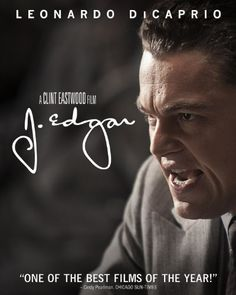 J. Edgar I have watched this movie twice and each time it's incredibly goood.. Leo is awesome in this flick