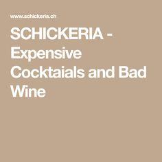 SCHICKERIA - Expensive Cocktaials and Bad Wine Zurich, Wine, Bar