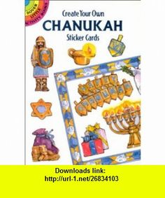 Create Your Own Chanukah Sticker Cards (Dover Sticker Cards) (9780486292076) Carolyn Ewing , ISBN-10: 048629207X  , ISBN-13: 978-0486292076 ,  , tutorials , pdf , ebook , torrent , downloads , rapidshare , filesonic , hotfile , megaupload , fileserve