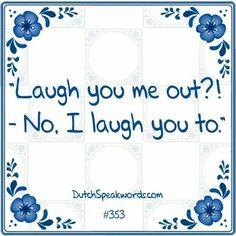Lach je me nu uit?! -nee ik lach je toe