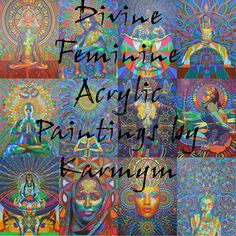 Divine Feminine Acrylic Paintings by Karmym Touch your Divine Feminine, and let her reveal your inner sensuality and bliss.