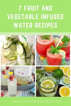 7 Fruit and Vegetable Infused Water Recipes http://www.healthyfamilymatters.com Fruit and vegetable infused water is a great way to get the health benefits of water while getting the taste of traditional drinks without the sugar and additives.