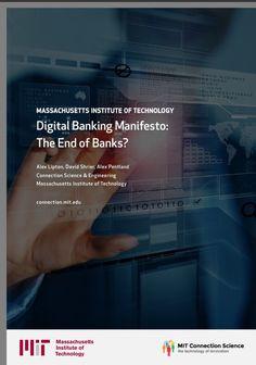 @obussmann: 'Excellent read:  MIT Digital Banking Manifesto: The End of Banks  #fintech #Blockchain '