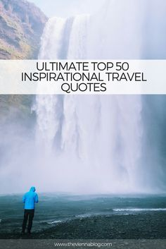 Some quotes make you want to change the world. Others get you up on your feet and encourage you to visit new places. Whether you are taking a voyage of discovery on the jagged peaks of Mt. Everest or marvelling at the dissipating waters of Angel falls,… here are the 50 best travel quotes to inspire you. #travelquotes #amazingquotes #inspirationalquotes #theviennablog