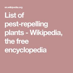 List of pest-repelling plants - Wikipedia, the free encyclopedia
