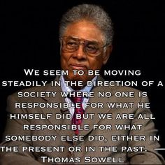 Thomas Sowell is one of the greatest Conservative's alive today. I could listen to him talk all day!