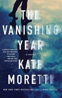 The Vanishing Year by Kate Moretti is one of the newest psychological thriller books to read, filled with suspense and twists.
