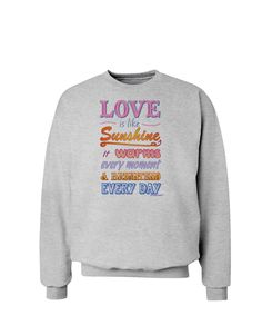 TooLoud Love is like Sunshine - Quote Sweatshirt