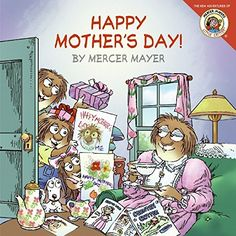 Little Critter: Happy Mother's Day! by Mercer Mayer http://www.amazon.com/dp/0060539704/ref=cm_sw_r_pi_dp_qhktxb021419A