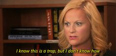 It's a trap! Leslie Knope