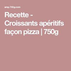 Recette - Croissants apéritifs façon pizza | 750g