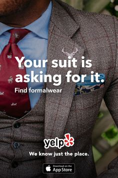 Looking for the perfect suit? Can't find the right one? Whatever your needs, Yelp has tons of great local reviews from millions of users. Get the App and start