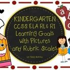CCSS ELA RI & RL Learning Goals with Pictures and Rubrics and with KID FRIENDLY GRAPHICS and easy to read I CAN statements.