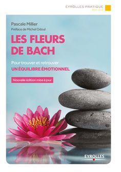 Les fleurs de Bach - Pascale Millier - Librairie Eyrolles