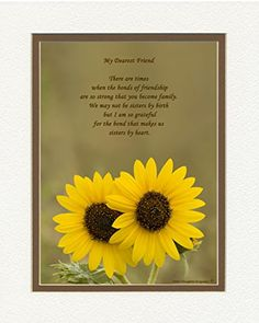 Friend Gift with Bonds of Friendship Makes Us Sisters By Heart Poem Sunflowers Photo 8x10 Double Matted Special Birthday or Christmas Gifts for Best Friend *** Visit the image link for more details. #FriendshipGift Cousin Gifts, Special Friend Gifts, Best Friend Gifts, Gifts For Friends, High School Grad Gifts, Graduation Gifts For Daughter, Graduation Poems, Christmas Poems, Christmas Gifts