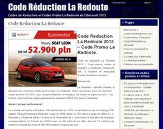 Code Reduction La Redoute 2013 - Code Promo la Redoute, Soldes et Bons de réduction de la Redoute. Codes de Reduction la Redoute (Reduc), en ligne et gratuitement!