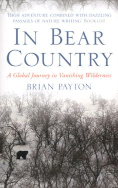 In Bear Country by Brian Payton (~)
