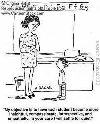 CartoonStock - 'My objective is to have each student become more insightful, compassionate, introspective, and empathetic. In your case, I will settle for quiet. Teacher Comics, Teacher Humour, My Teacher, School Teacher, Teacher Stuff, Teacher Sayings, School Quotes, School Memes, Teaching Memes