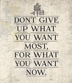 #dont #give #up #what #you #want #most #quote #quotes #inspirational