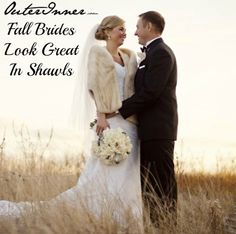 Fall brides look better wearing a shawl! See inexpensive bridal shawls here: http://www.outerinner.com/bolero-shawls-cg-45.html#page=1&size=28&sort=0&pgp=p422