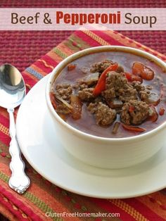 Worth pinning again!!!!!!!!!!!!!!!!! Beef and Pepperoni Soup | The Gluten-Free Homemaker