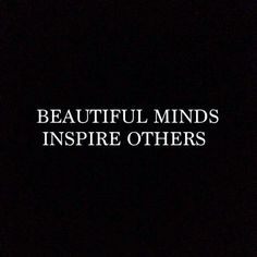 Beautiful Mind inspire others Words Quotes, Wise Words, Me Quotes, Motivational Quotes, Inspirational Quotes, Sayings, Wisdom Quotes, Beautiful Mind, Beautiful Words