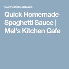 Quick Homemade Spaghetti Sauce | Mel's Kitchen Cafe