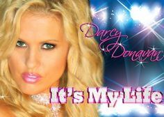 It's My Life By Darcy Donavan (Official Music Video)