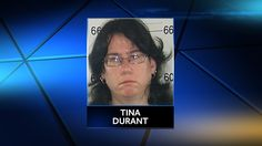"""""""Tina Durant...charged because she is the parent of a minor under the age of 18 who knowingly permitted the continuing physical abuse or sexual abuse of a child or minor, age 12."""""""
