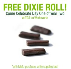 "Come celebrate ""Day One of Year Two"" at The Green Solution Lakewood! Receive a free Dixie roll with any MMJ purchase, but its only while supplies last. 12/13/2013"