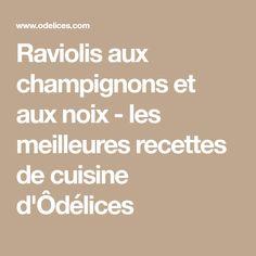 Raviolis aux champignons et aux noix - les meilleures recettes de cuisine d'Ôdélices