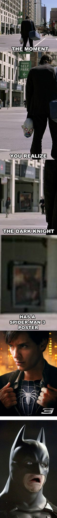 The Moment Your Realize The Dark Knight Has A Spiderman 3 Poster | WeKnowMemes