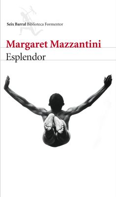 Mazzantini, Margaret. Esplendor.Barcelona : Seix Barral, 2016 Cgi, Barcelona, Movies, Movie Posters, The Book Thief, Social Class, Two Girls, Writers, Literatura