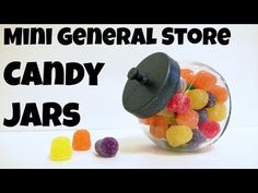 How to Make Mini General Store Candy Jars - the jars came from Dollar General for $1 each!