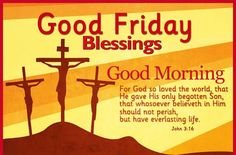 Best Good Friday Quotes and Sayings With Images 2020 Good Friday Bible Verses, Good Friday Quotes, Happy Good Friday, Good Friday Message, Friday Messages, Happy Morning Quotes, Happy Quotes, Biblical Verses, Bible Verses Quotes
