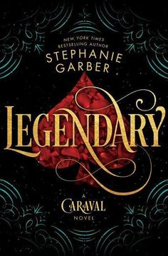 Legendary: A Caraval Novel Stephanie Garber
