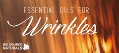 Discover how essential oils can help you with wrinkles. Find the best oil for you! #aromatherapy